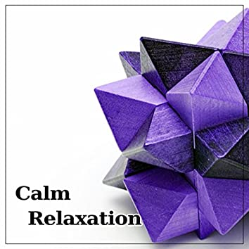 Calm Relaxation – Natural Recovery, Deep Serenity, Balancing Body, Pure Calm, Spa
