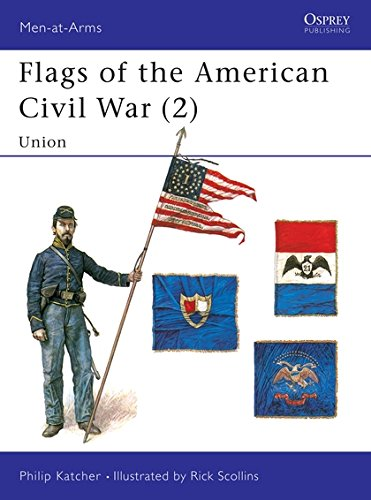 Flags of the American Civil War (2): Union: Union v. 2 (Men-at-Arms)