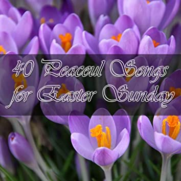 40 Peaceul Songs for Easter Sunday