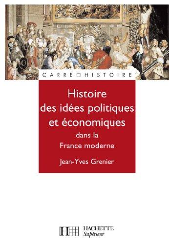 Histoire de la pensée politique économique et politique dans la France d'Ancien Régime : N°66 (Carré Histoire)