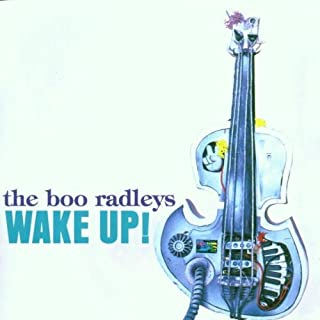 Wake Up! by The Boo Radleys (2006-01-01)