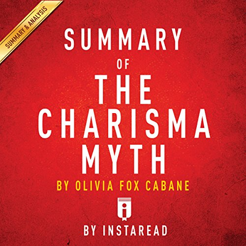 Summary of 'The Charisma Myth', by Olivia Fox Cabane | Includes Analysis audiobook cover art