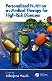 Personalized Nutrition as Medical Therapy for High-Risk Diseases (English Edition)