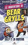 Olly e la bufera. Le avventure di Bear Grylls