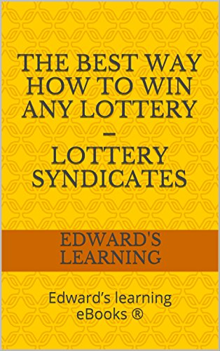 The best way how to win any lottery – lottery syndicates: Edward's learning eBooks ®