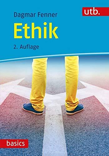Ethik: Wie soll ich handeln? (utb basics)