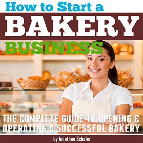 How to Start a Bakery Business audiobook cover art