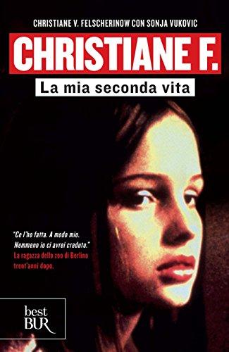 Christiane F.: La mia seconda vita (Italian Edition)