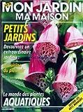 MON JARDIN MA MAISON [No 328] du 01/06/1986 - PETITS JARDINS -...