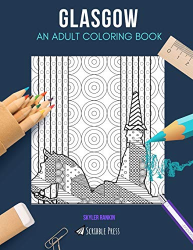 GLASGOW: AN ADULT COLORING BOOK: A Glasgow Coloring Book For Adults
