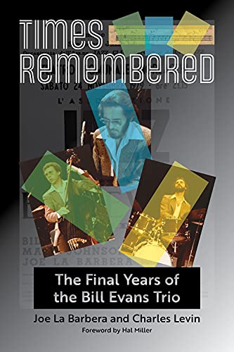 Compare Textbook Prices for Times Remembered: The Final Years of the Bill Evans Trio Volume 15 North Texas Lives of Musician Series  ISBN 9781574418446 by La Barbera, Joe,Levin, Charles,Miller, Hal