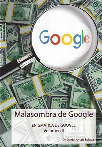 Malasombra de Google: Volumen II (Enigmática de Google nº 2)
