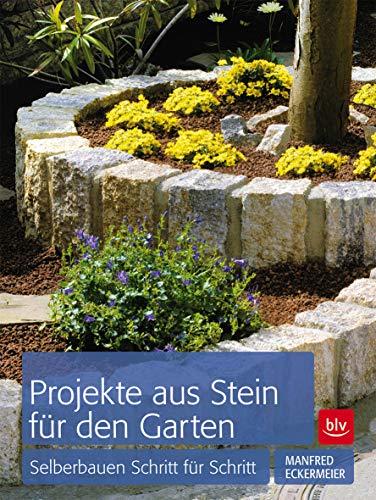 Projekte aus Stein für den Garten: Selberbauen Schritt für Schritt