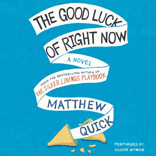 The Good Luck of Right Now                   By:                                                                                                                                 Matthew Quick                               Narrated by:                                                                                                                                 Oliver Wyman                      Length: 7 hrs and 51 mins     269 ratings     Overall 3.9