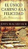 El único camino a la felicidad: The Only Way to Happiness (Spanish Edition)