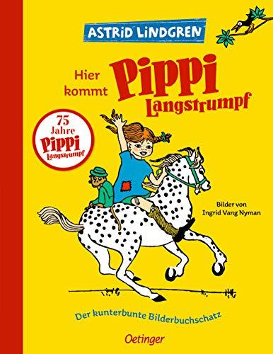 Hier kommt Pippi Langstrumpf: Der kunterbunte Bilderbuchschatz