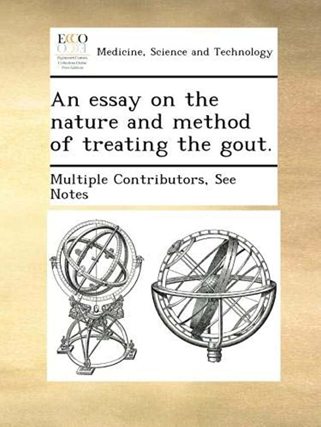 弱まるアライアンス火薬An essay on the nature and method of treating the gout.