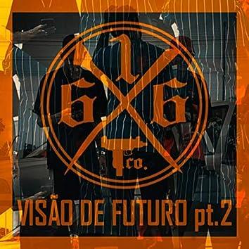 Visão de Futuro, Pt. 2