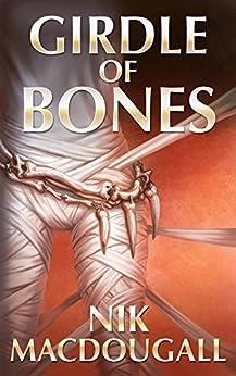 Girdle of Bones by [Nicolette Macdougall]