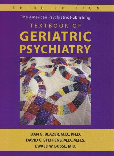 The American Psychiatric Publishing Textbook of Geriatric Psychiatry (American Psychiatric Press Textbook/ Geriatric Psy