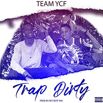 Trap dirty