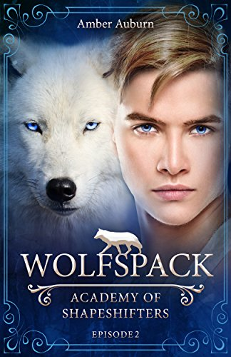 Wolfspack, Episode 2 - Fantasy-Serie (Academy of Shapeshifters)
