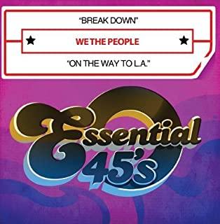 Break Down / On The Way To L.A. (Digital 45) by We The People (2014-02-19)