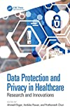 Data Protection and Privacy in Healthcare: Research and Innovations (English Edition)