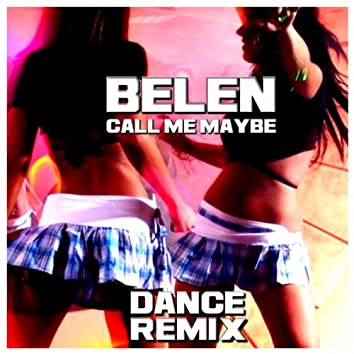 Call Me Maybe (Dance Remix)