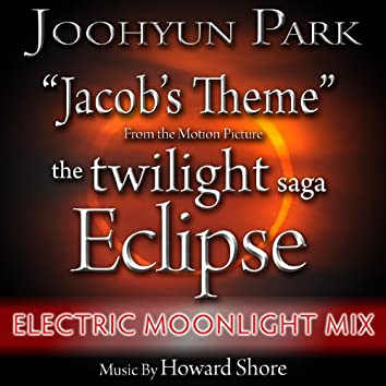 "Jacob's Theme from ""The Twilight Saga: Eclipse"" (Electric Moonlight Mix) (Single) (Howard Shore)"