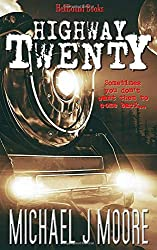 Photo of the book cover of Highway Twenty by Michael J Moore