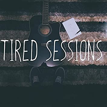 Tired x Sessions #1