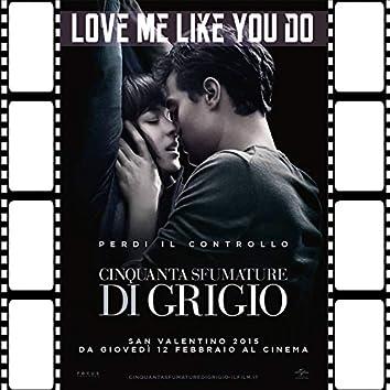 Love Me Like You Do (50 Sfumature Di Grigio)