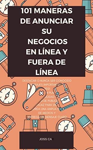 101 MANERAS DE ANUNCIAR SU NEGOCIOS ONLINE Y FUERA DE LÍNEA