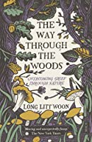 The Way Through the Woods: overcoming grief through nature