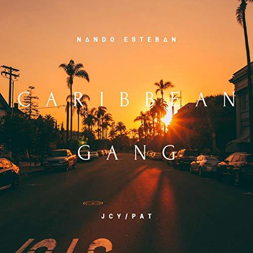 Caribbean Gang (con Jcy y Pat) [Explicit]