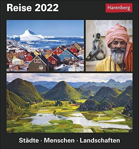 Reise Kalender 2022: Städte, Menschen, Landschaften