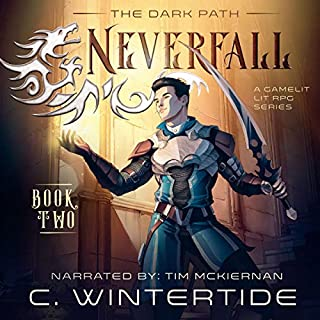 Neverfall: The Dark Path, Book 2     A Gamelit Lit RPG Series              By:                                                                                                                                 C. Wintertide                               Narrated by:                                                                                                                                 Tim McKiernan                      Length: 9 hrs and 56 mins     Not rated yet     Overall 0.0