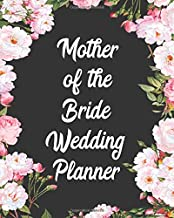Mother Of The Bride Wedding Planner: Rustic Wedding Planning & Organizer With Checklists, Worksheets, Timelines And Budget