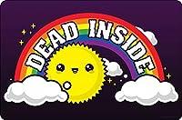 Dead Inside Metallic Tin Sign Poster Printed Bar Restaurant Club lovers Gift 8 x12インチ