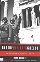 Inside Hitler's Greece: The Experience of Occupation, 1941-44 by Mark Mazower(2001-03-01)