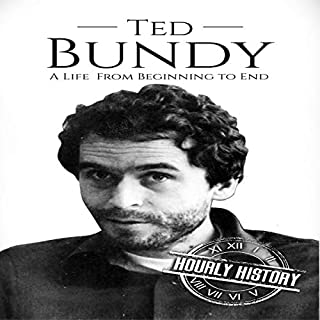 Ted Bundy: A Life from Beginning to End audiobook cover art
