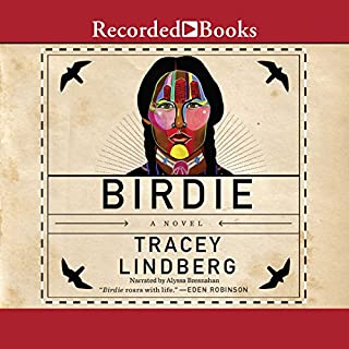 Birdie                   Written by:                                                                                                                                 Tracey Lindberg                               Narrated by:                                                                                                                                 Alyssa Bresnahan                      Length: 8 hrs and 17 mins     16 ratings     Overall 3.4