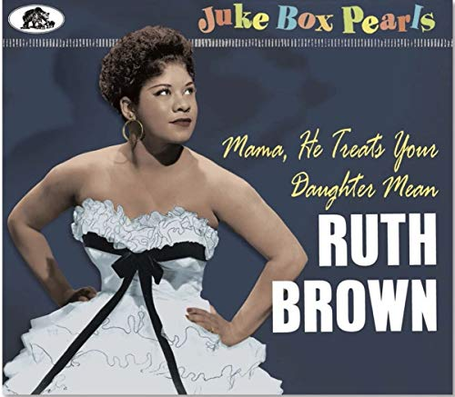 Juke Box Pearls - Mama, He Treats Your Daughter Mean