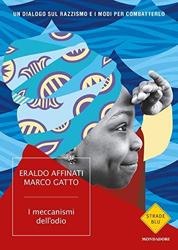 I meccanismi dell'odio: Un dialogo sul razzismo e i modi per combatterlo (Italian Edition)