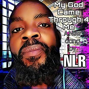 My God Came Through 4 Me