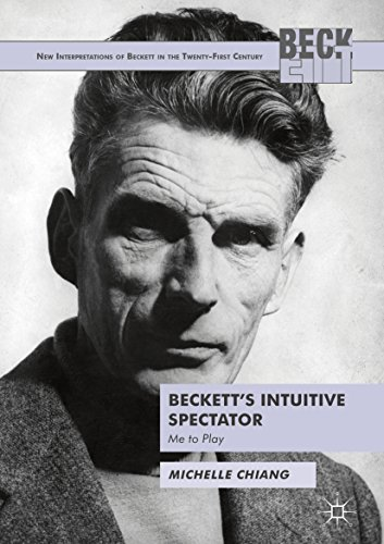 Beckett's Intuitive Spectator: Me to Play (New Interpretations of Beckett in the...