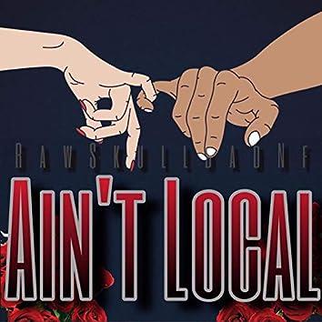 Ain't Local