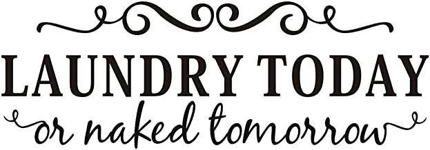 """TOARTi DCTOP Laundry Today or Naked Tomorrow Laundry Room Wall Decal Funny Laundry Sticker Quotes Wall Decorations Black 22.8"""" X 7.9"""""""