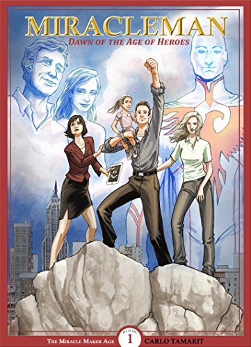 Miracleman: Dawn of the Age of Heroes (The Miracle Maker Age Book 1) (English Edition)